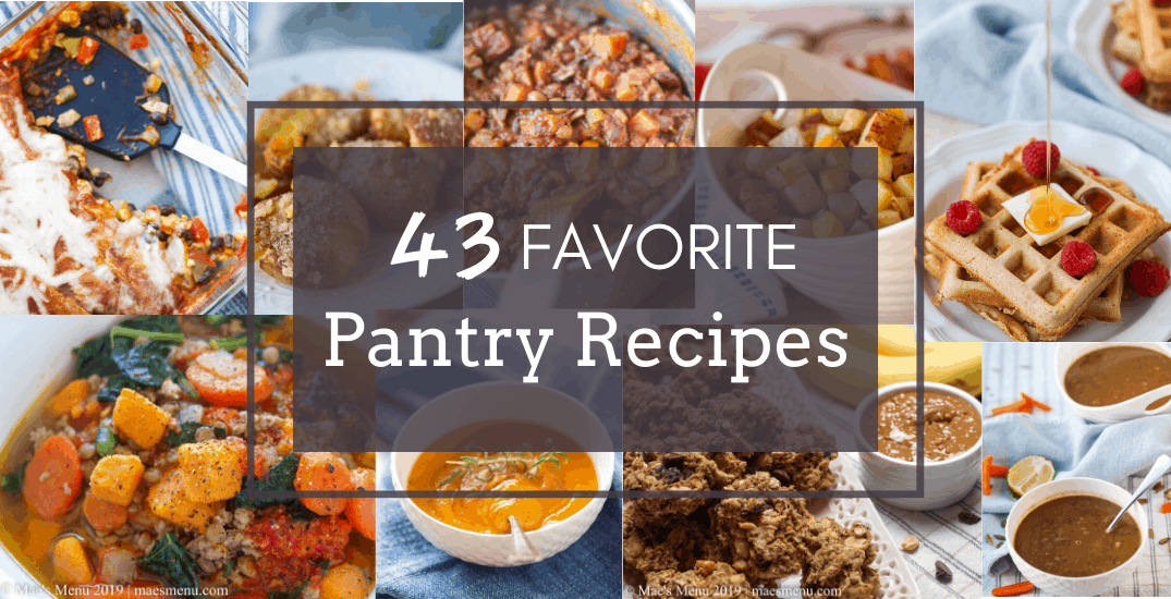 My 43 favorite pantry recipes.