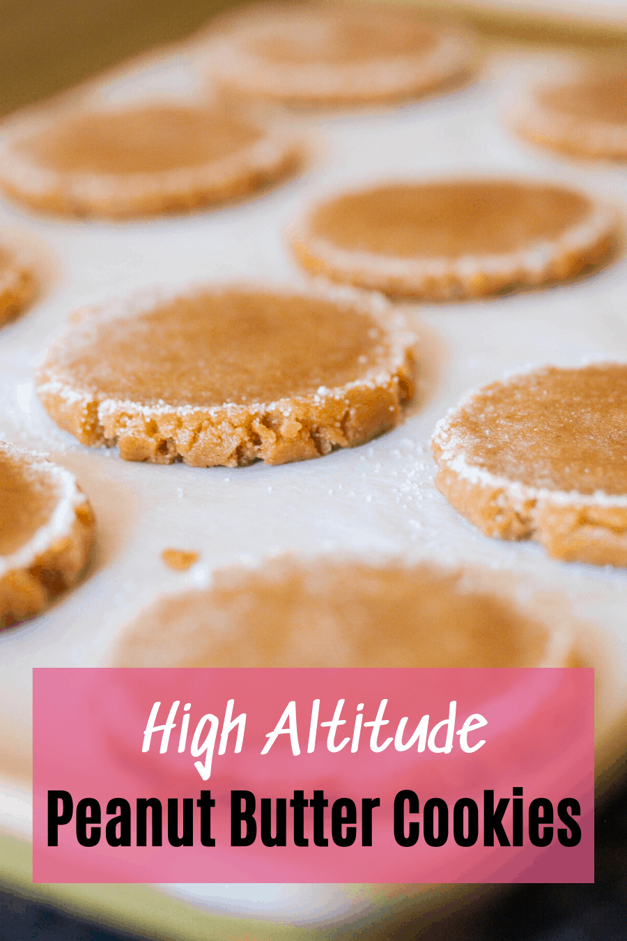 Pinterest pin for high altitude peanut butter cookies with a sheet of cookies on the pan before baking.