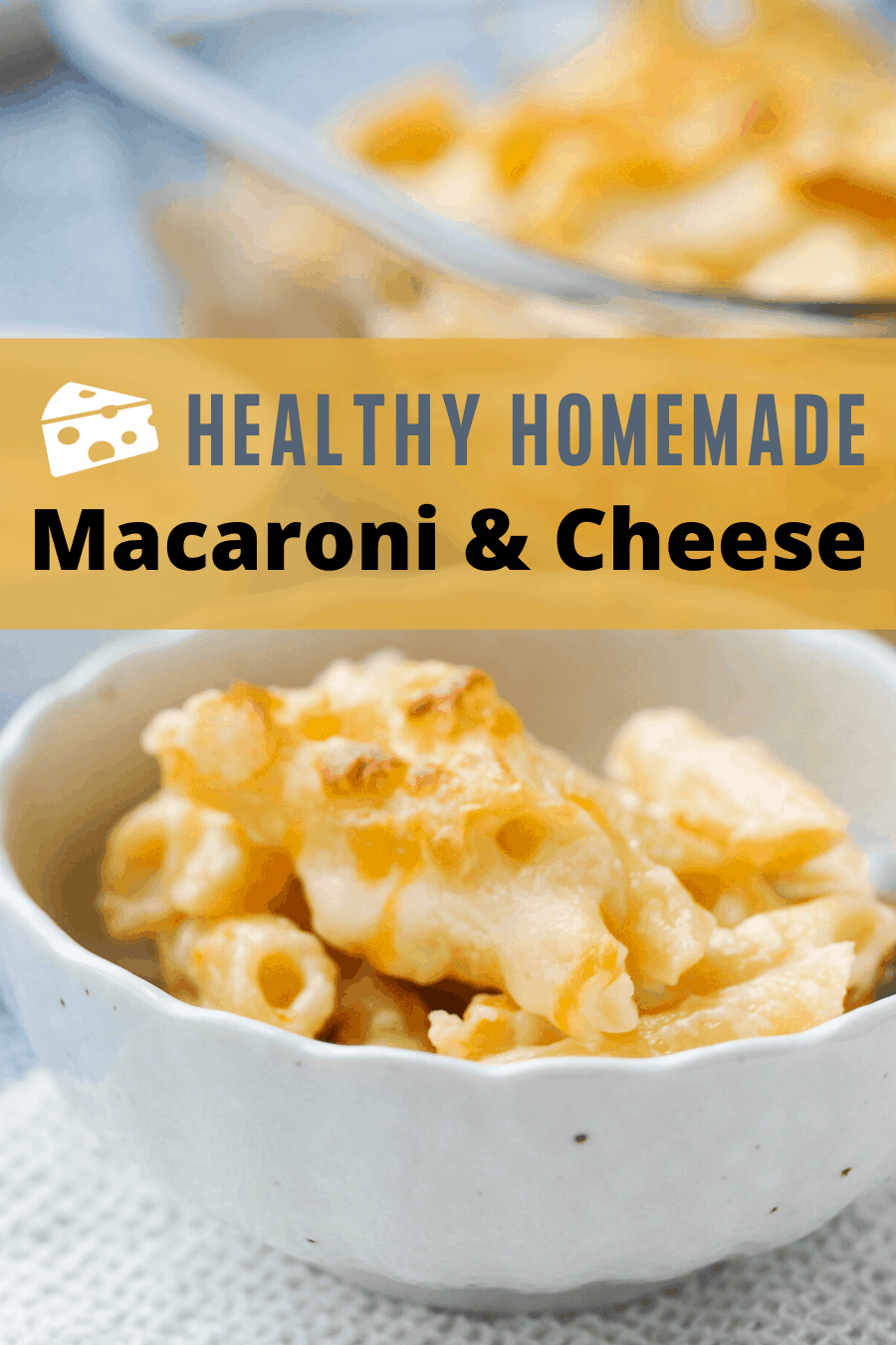 Pinterest pin for homemade macaroni and cheese with an up-close shot of a bowl of macaroni and cheese.