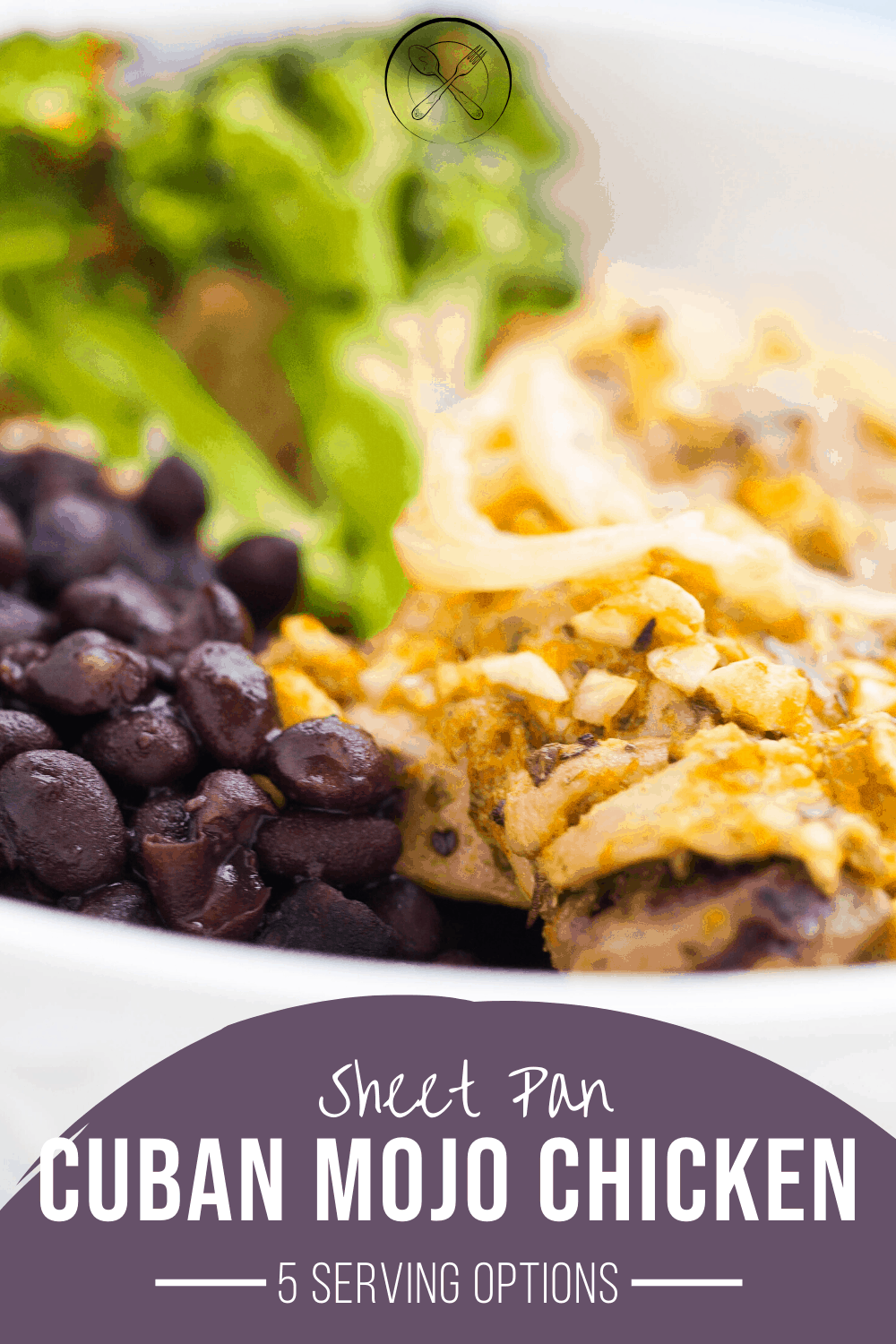A pinterest pin for Cuban mojo chicken. The picture is an image of the chicken next to black beans and broccoli.