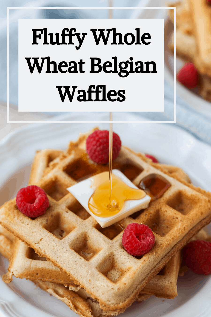 Pinterest pin for whole wheat waffles with maple syrup on top of waffles.