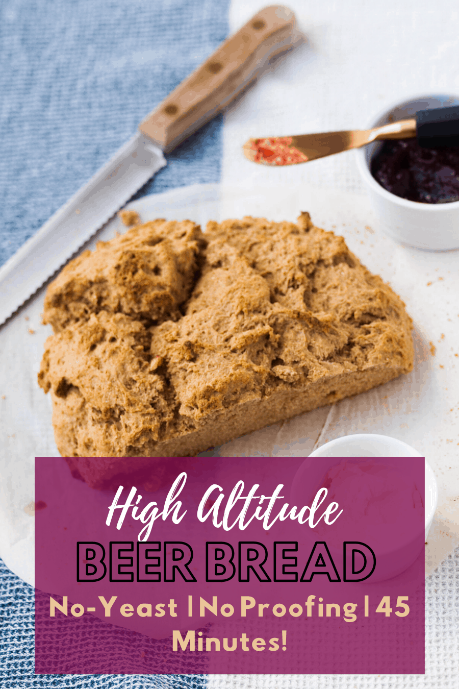 Pinterest pin for high altitude beer bread with an overhead shot of half a loaf of high altitude beer bread.