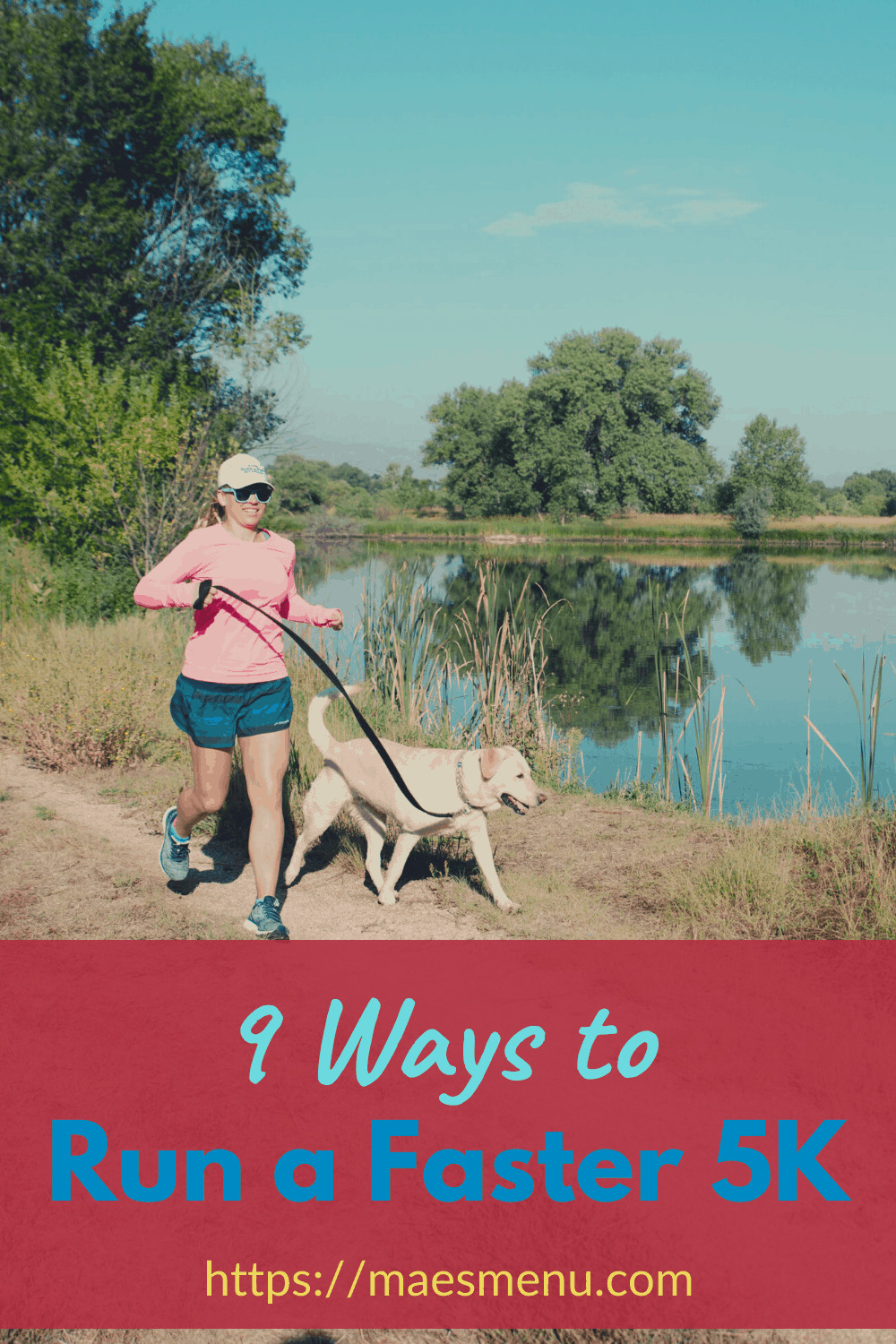 """Chelsea plummer of Mae's Menu, running with her yellow lab on her pinterest pin for """"9 Ways To Run a Faster 5K"""""""