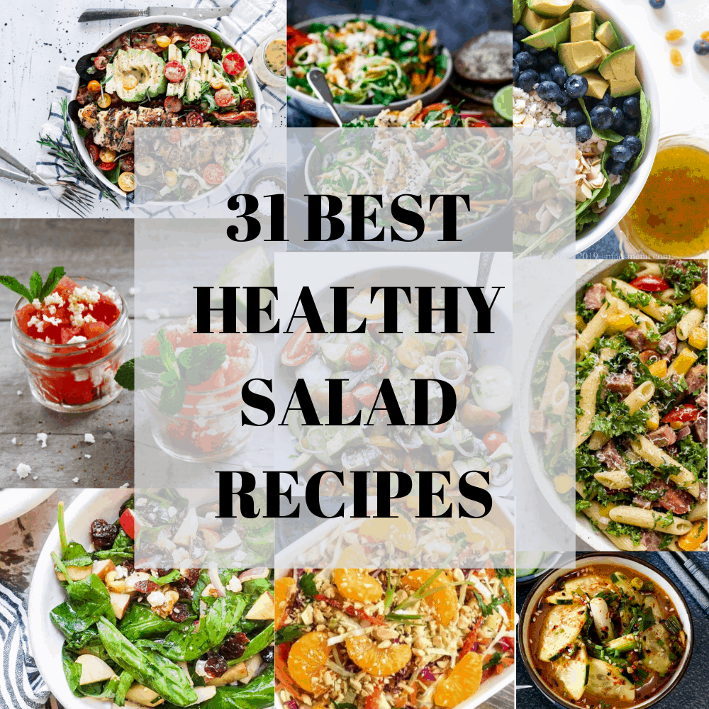 """31 best healthy salad recipes""over a collage of all the different salads in this post"