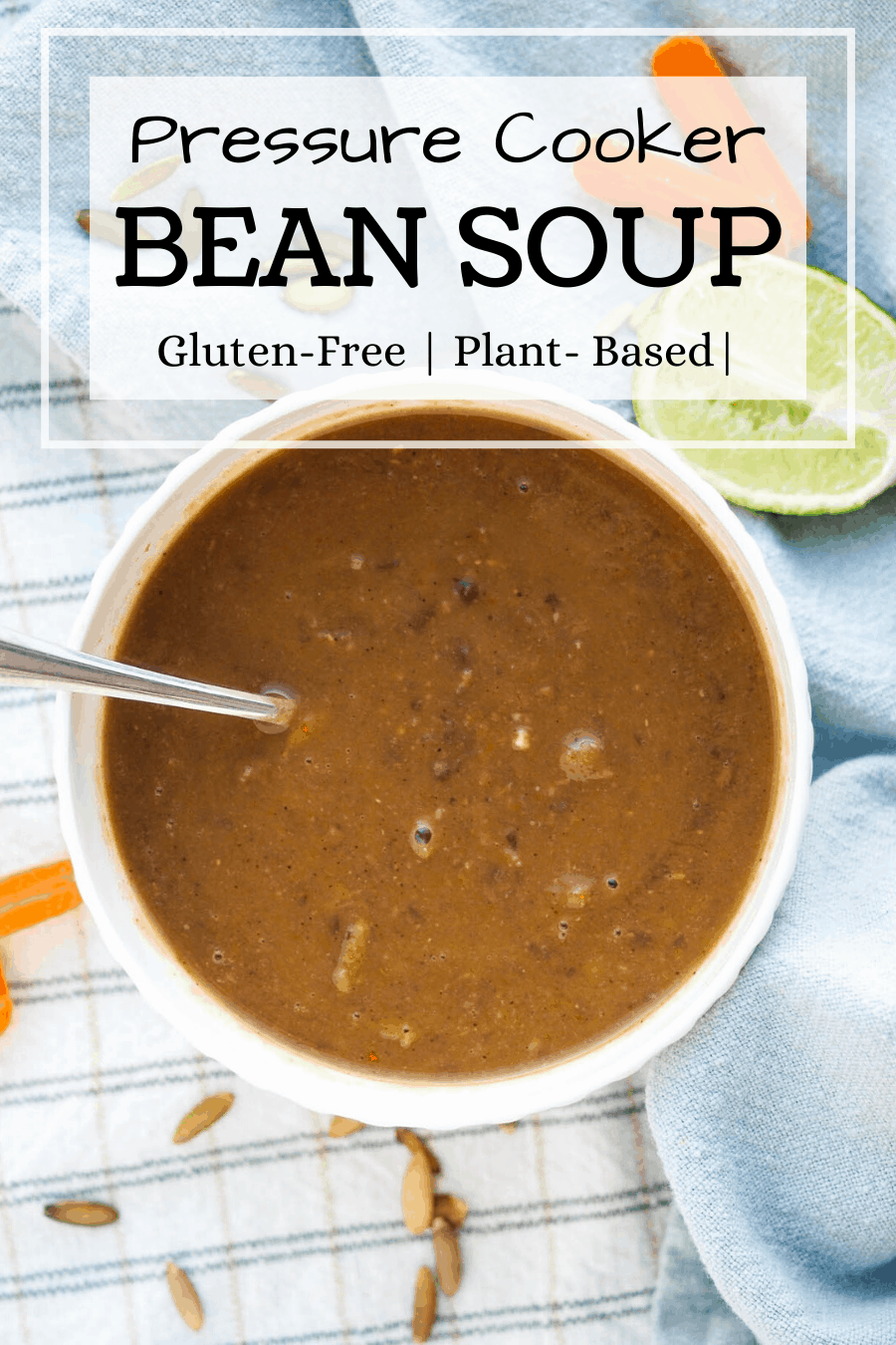 My pinterest pin for pressure cooker bean soup. A large white bowl of bean soup sits on two dish towels along side limes and carrots.