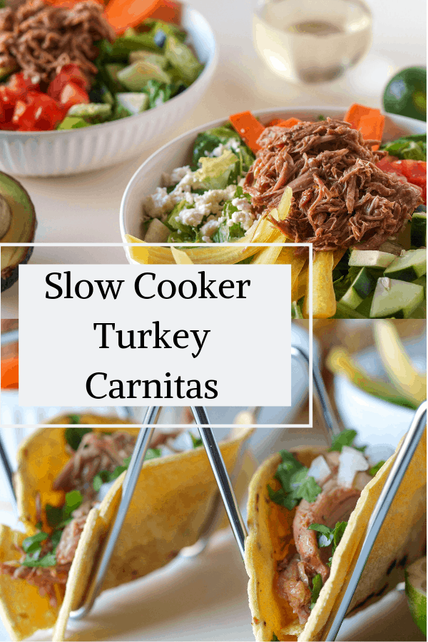 A pinterest pin for slow cooker turkey carnitas. Bowls of turkey carnitas sit on salads and carnitas it in taco shells in a taco holder.