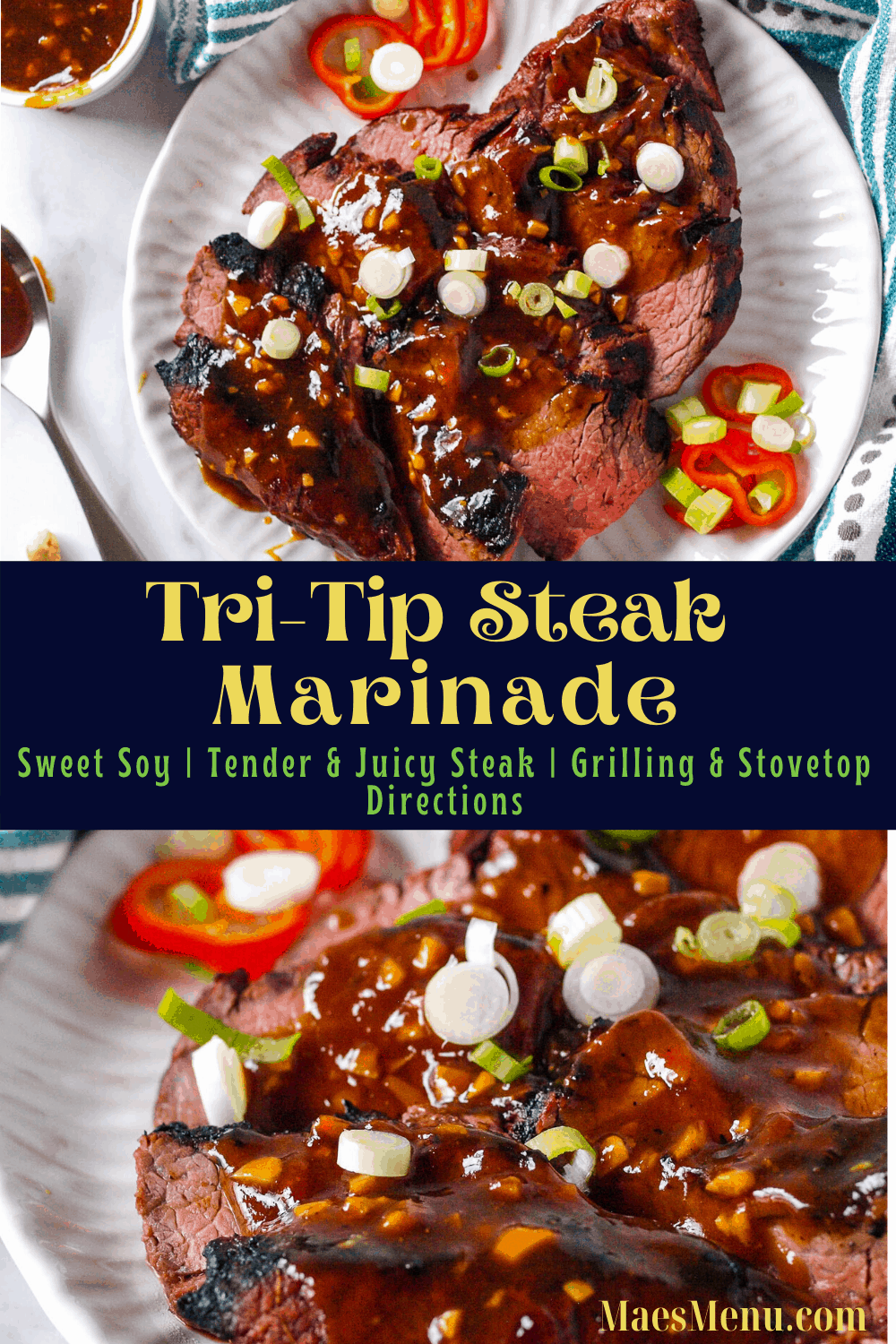 a Pinterest pin for tri-tip steak marinade. on the top of the pin is an overhead shot of steak; on the bottom picture is an up-close picture of the pieces of steak with the soy glaze on top.