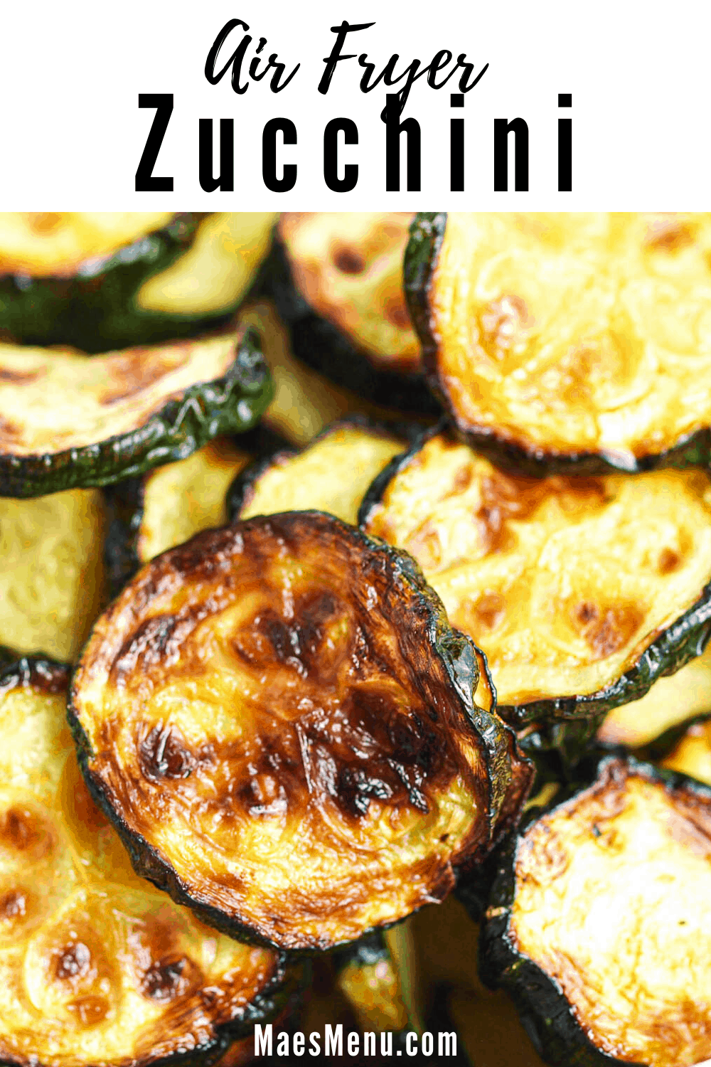 A pinterest pin for air fryer zucchini with an up-close picture of fried zucchini