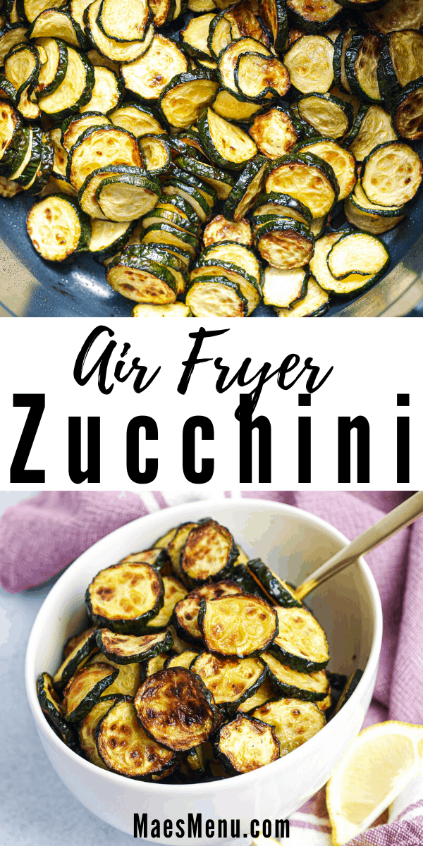 a pinterest pin for air fryer zucchini. on the top is a picture of  a bowl of fried zucchini. on the bottom is a small bowl of fried zucchini