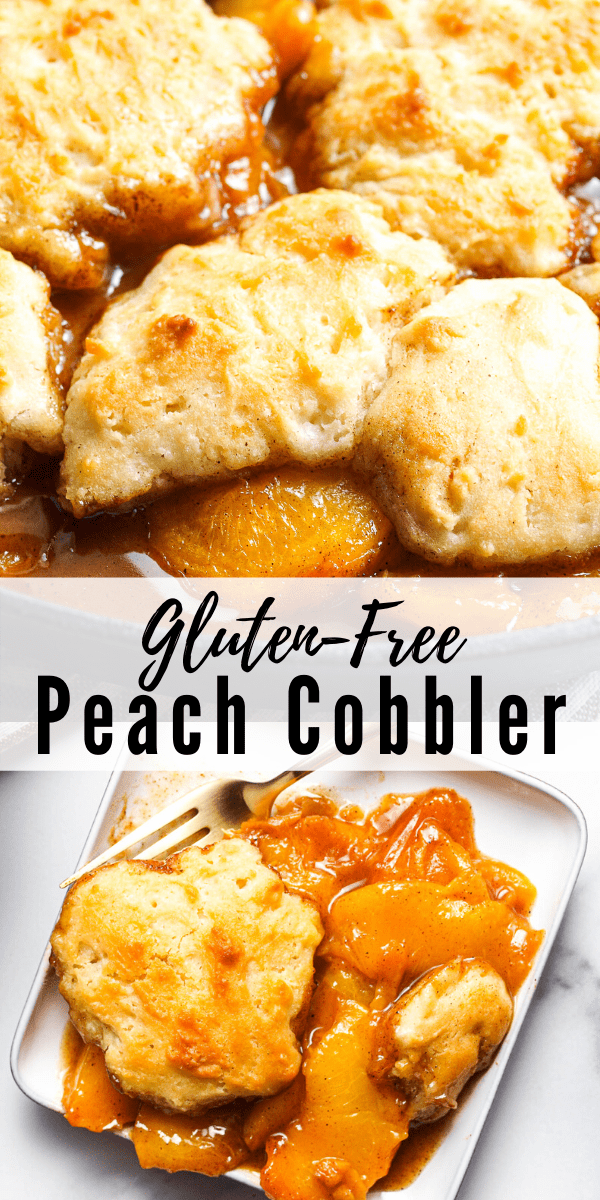 Pinterest pin for Gluten-Free Peach Cobbler. ON the top is an up-close picture of the cobbler on the bottom is an overhead shot of cobbler on a white plate.