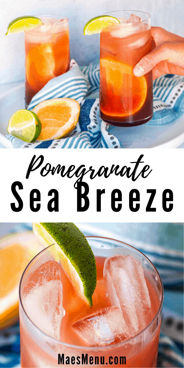 A pinterest pin for Pomegranate Sea Breezes. On the top is a hand holding a glass of the cocktail and on the bottom is an up-close overhead shot of it.