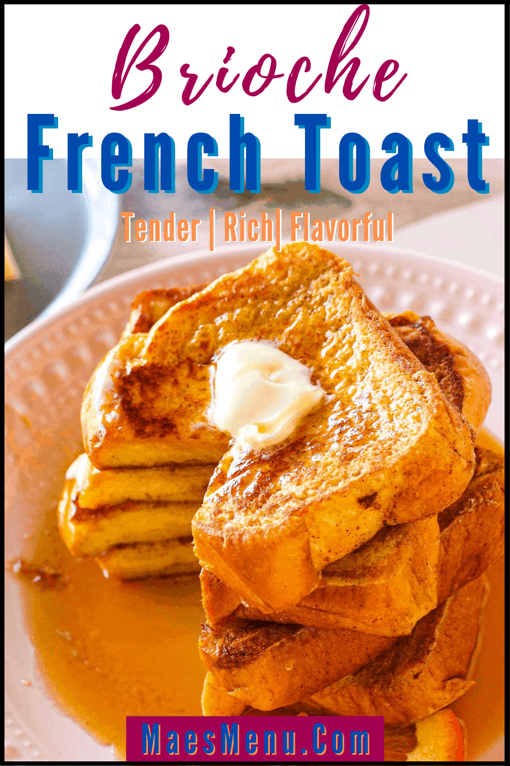 Pinterest pin for brioche french toast recipe with a large stack of the french toast with butter melting and syrup on top of it