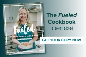 The fueled cookbook is available now! Get your copy. With a picture of Chelsea Plummer from Mae's Menu holding a plate of pesto pasta with salmon