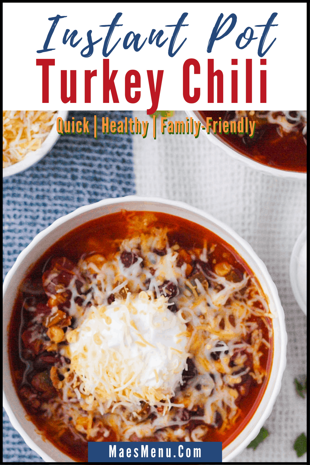 A pinterest pin for Instant Pot turkey chili with an up-close overhead picture of a bowl of chili topped with sour cream and cheese