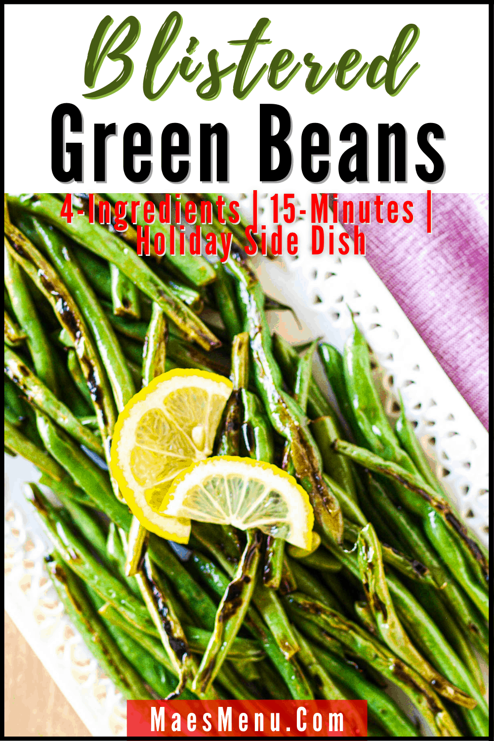 A pinterest pin for blistered green beans with an overhead shot of blistered green beans on a white platter