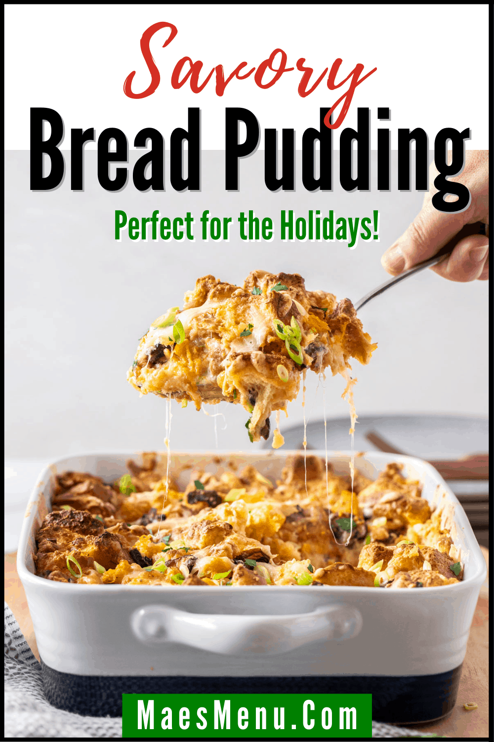 A pinterest pin for savory bread pudding with a side shot of a large pan of the pudding with a scoop taken out of it