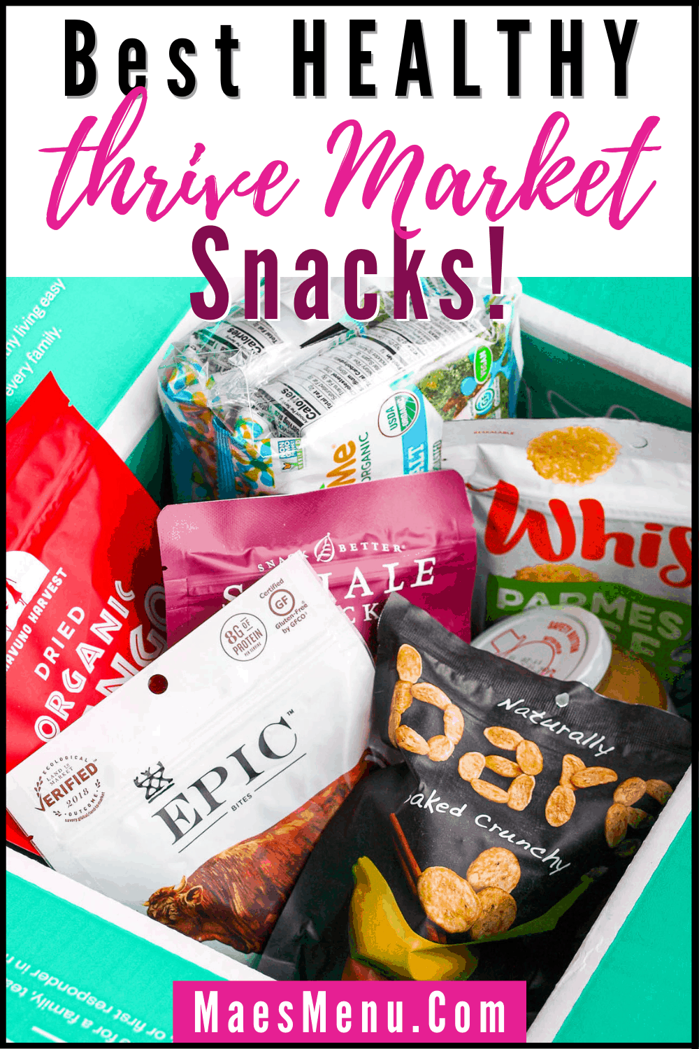 A pinterest pin for Thrive Market's best healthy snacks with a photo of a thrive market box full of healthy snacks
