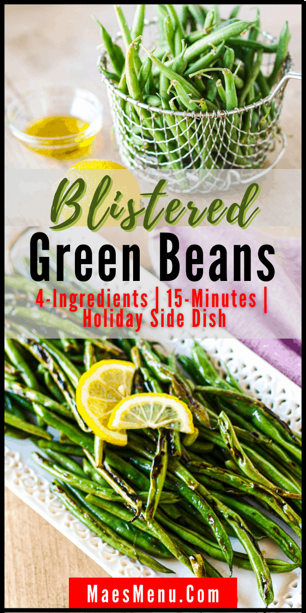 A pinterest pin for blistered green beans with a shot of a colander of green beans, lemons, and a white platter of blistered green beans