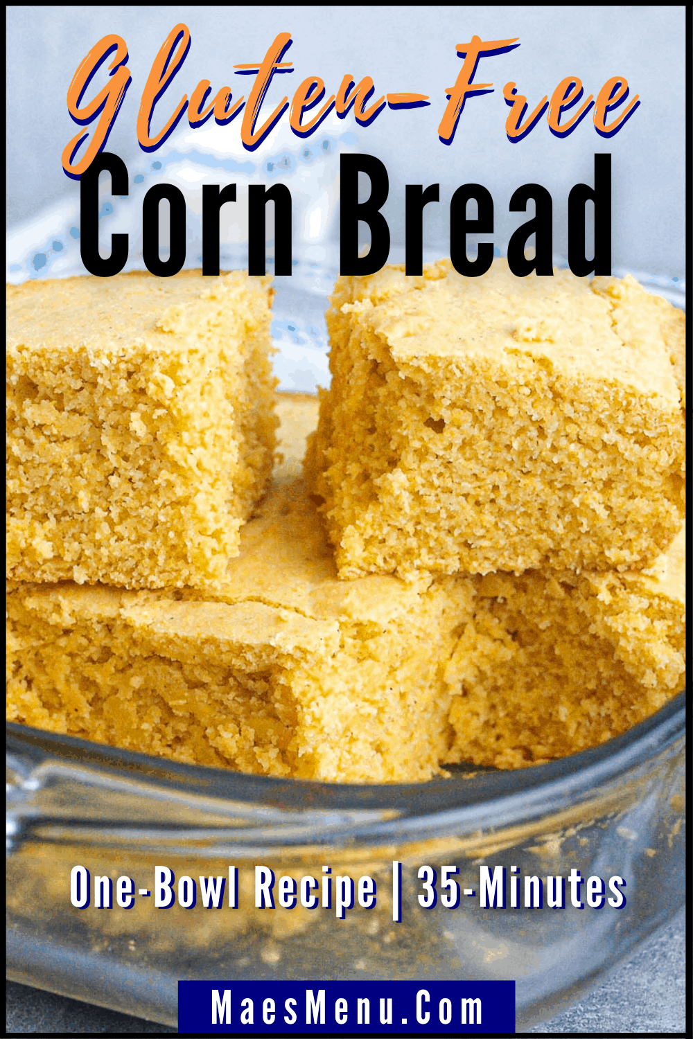 A pinterest pin for gluten-free cornbread with an up-close shot of it in a clear dish