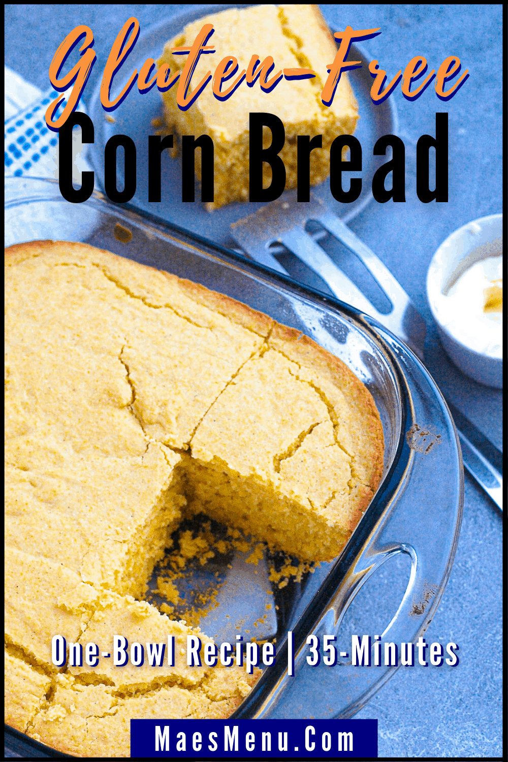 A pinterest pin for gluten-free cornbread with an overhead shot of gluten-free bread in a clear pan