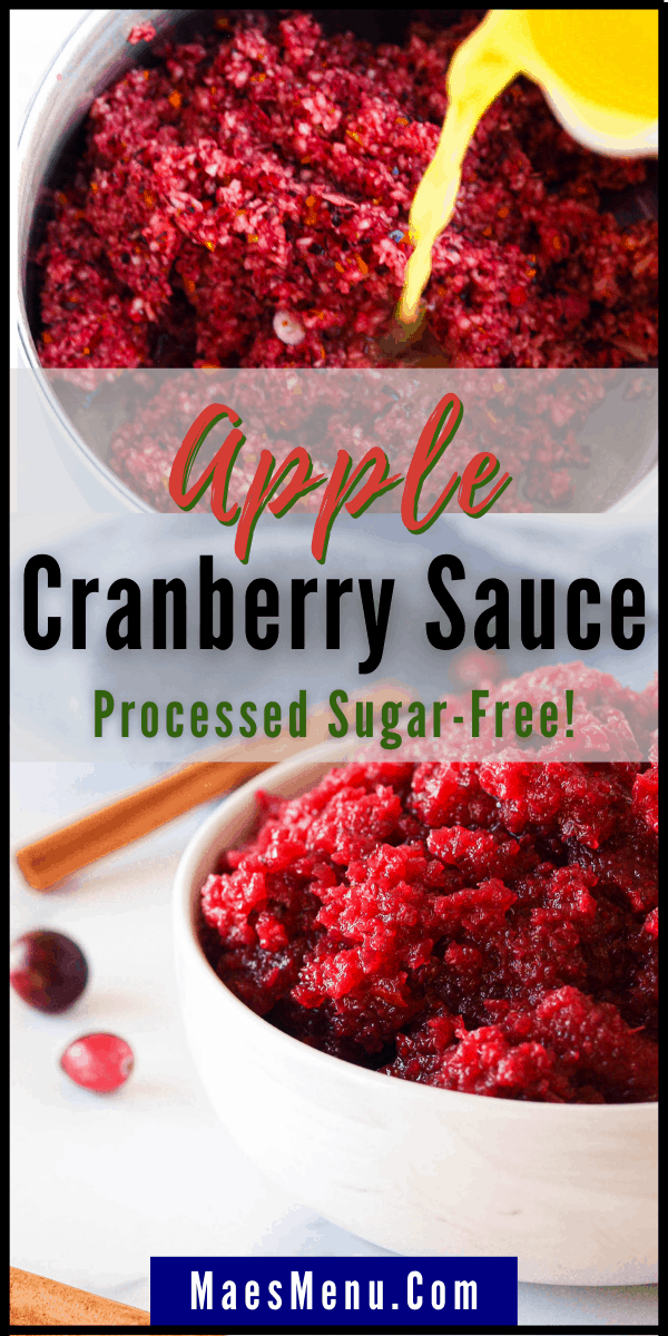A pinterest pin for processed sugar free cranberry sauce with apples. on the pin is a picture of the sauce in a saucepan and an up-close picture of the sauce in a white serving bowl