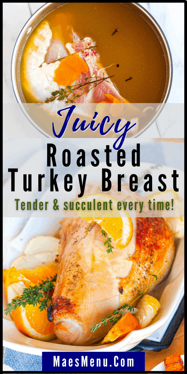 A pinterest pin for juicy roasted turkey breast for tender & succulent  turkey every time.