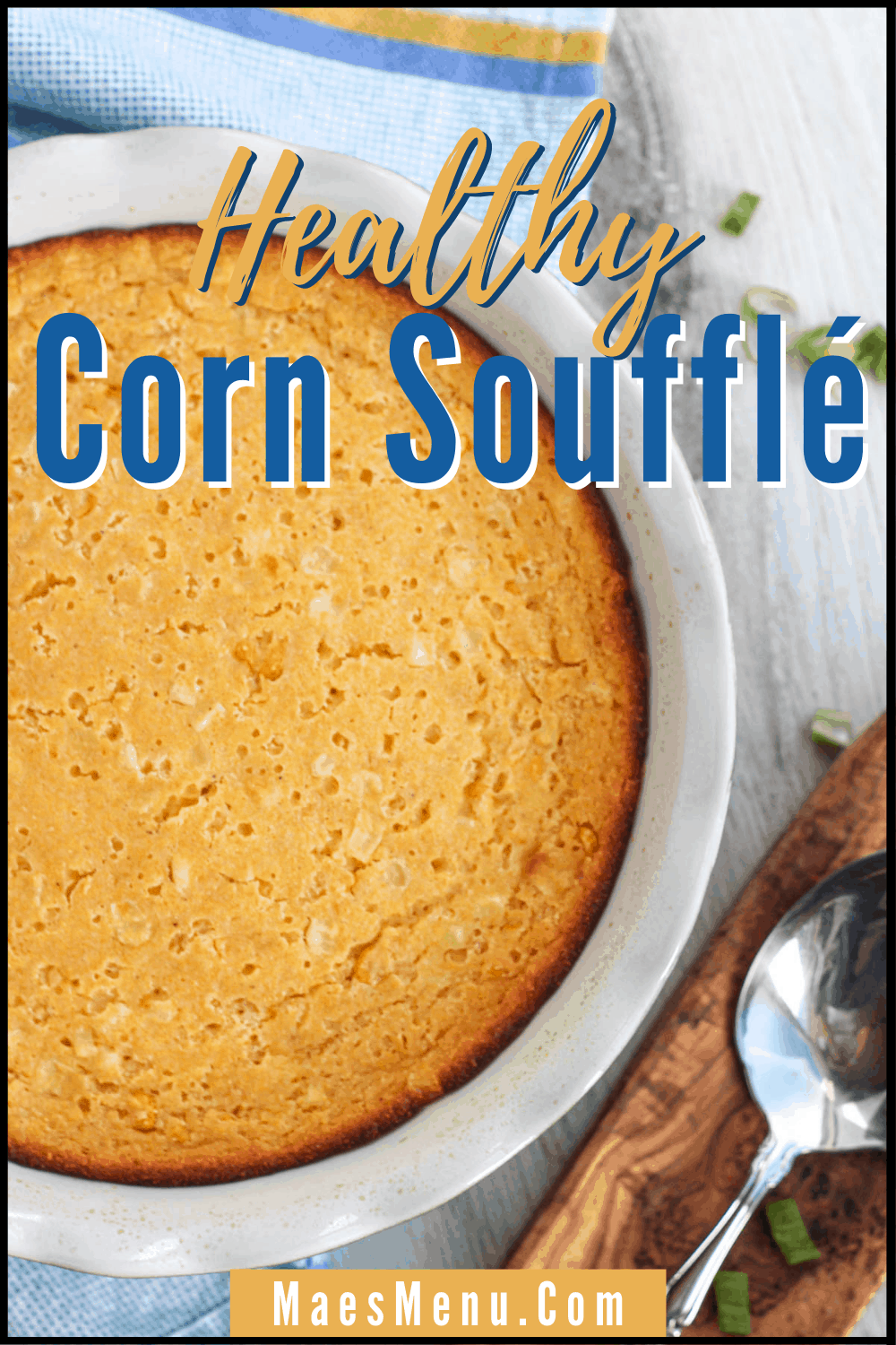 a pin for healthy corn souffle with an overhead shot of a pan of the souffle