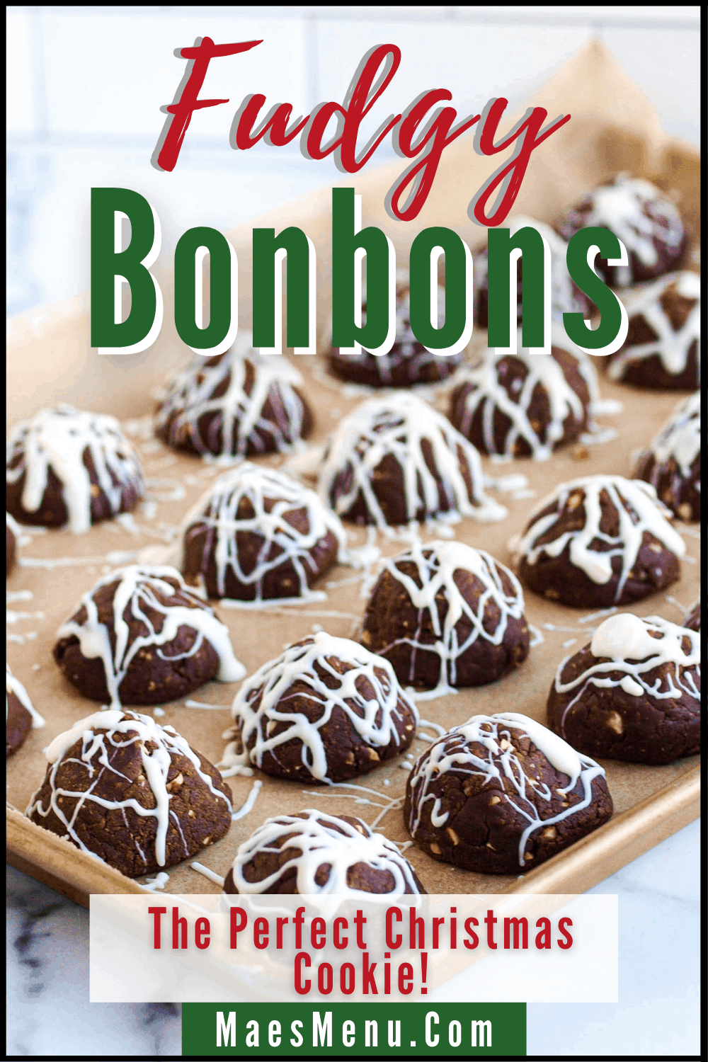 A pinterest pin for Fudgy Bonbons Christmas cookie recipe with a side shot of the cookies on a baking tray