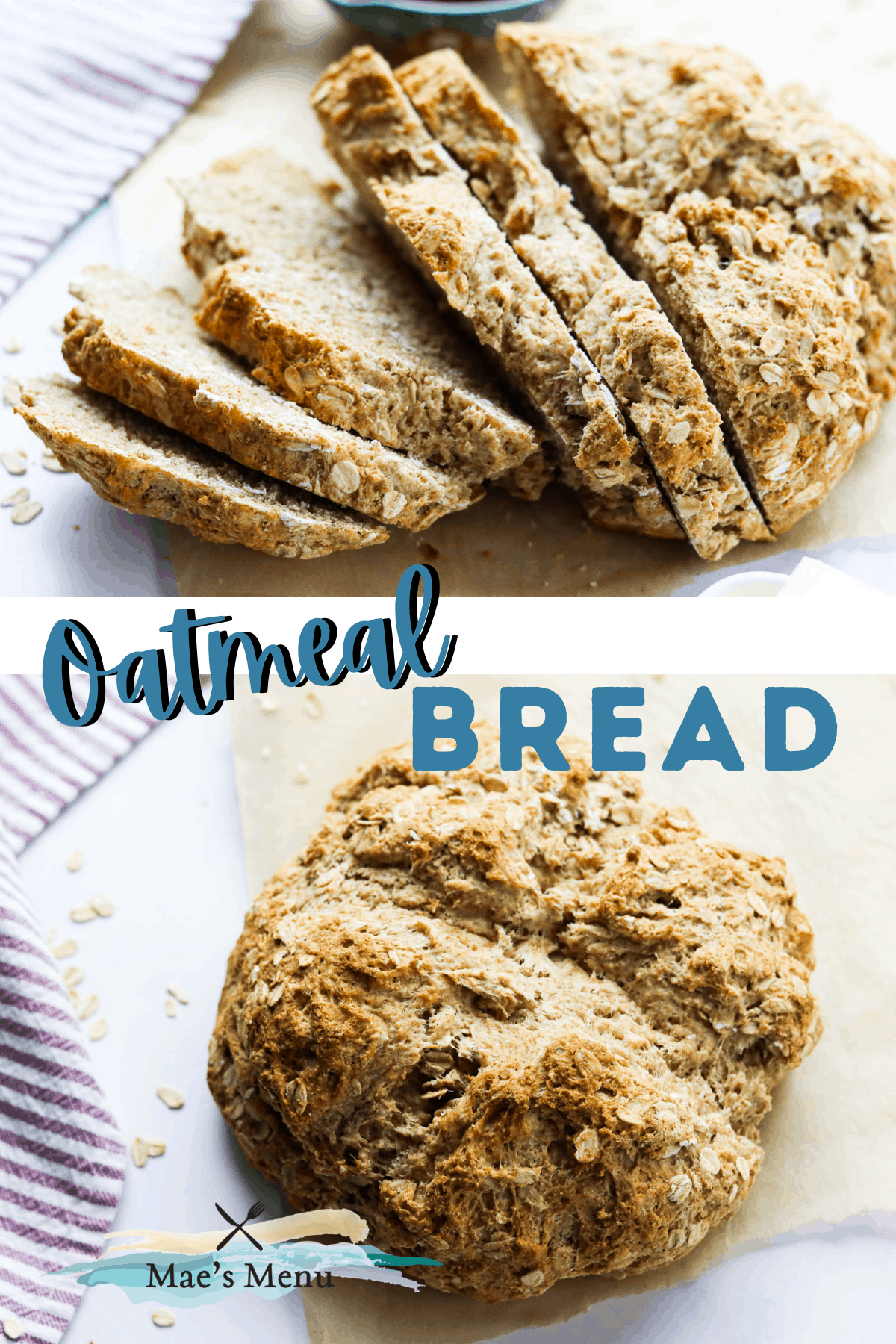 A pinterest pin for oatmeal bread with a sliced loaf of the bread on top and an unsliced loaf on the bottom