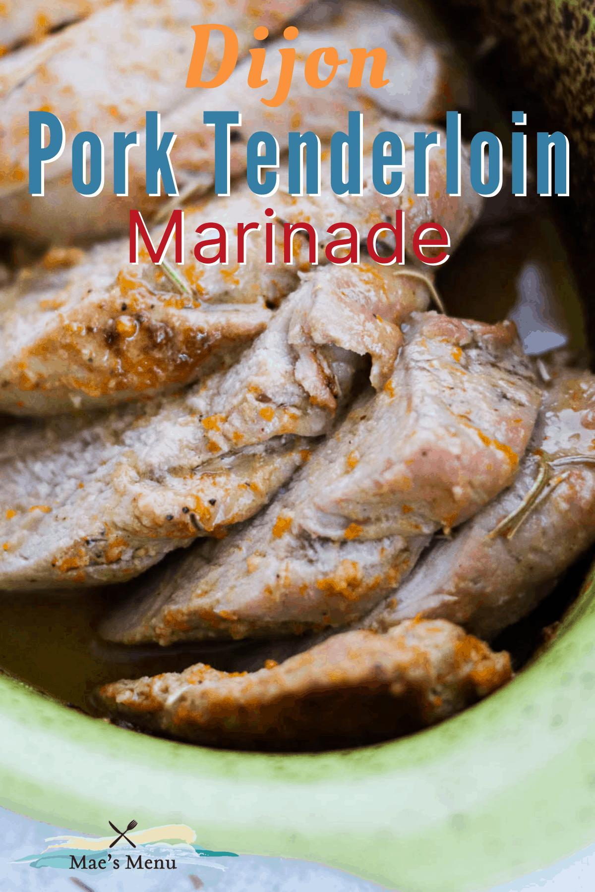 A pinterst pin for dijon pork tenderloin marinde with an up-close overhead shot of the pork