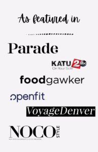 As featured in Parade, KATU, foodgawker, openfit, Voyage Denver, and NoCo Style