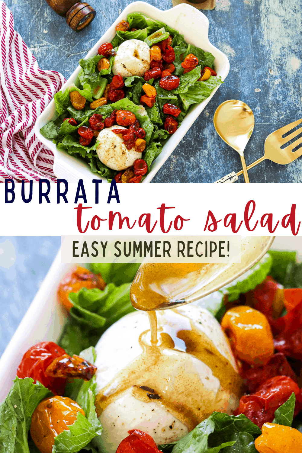 A pinterest pin for Burrata tomato salad with an overhead picture of the salad and an up-close image of a spoon drizzling the dressing on the salad