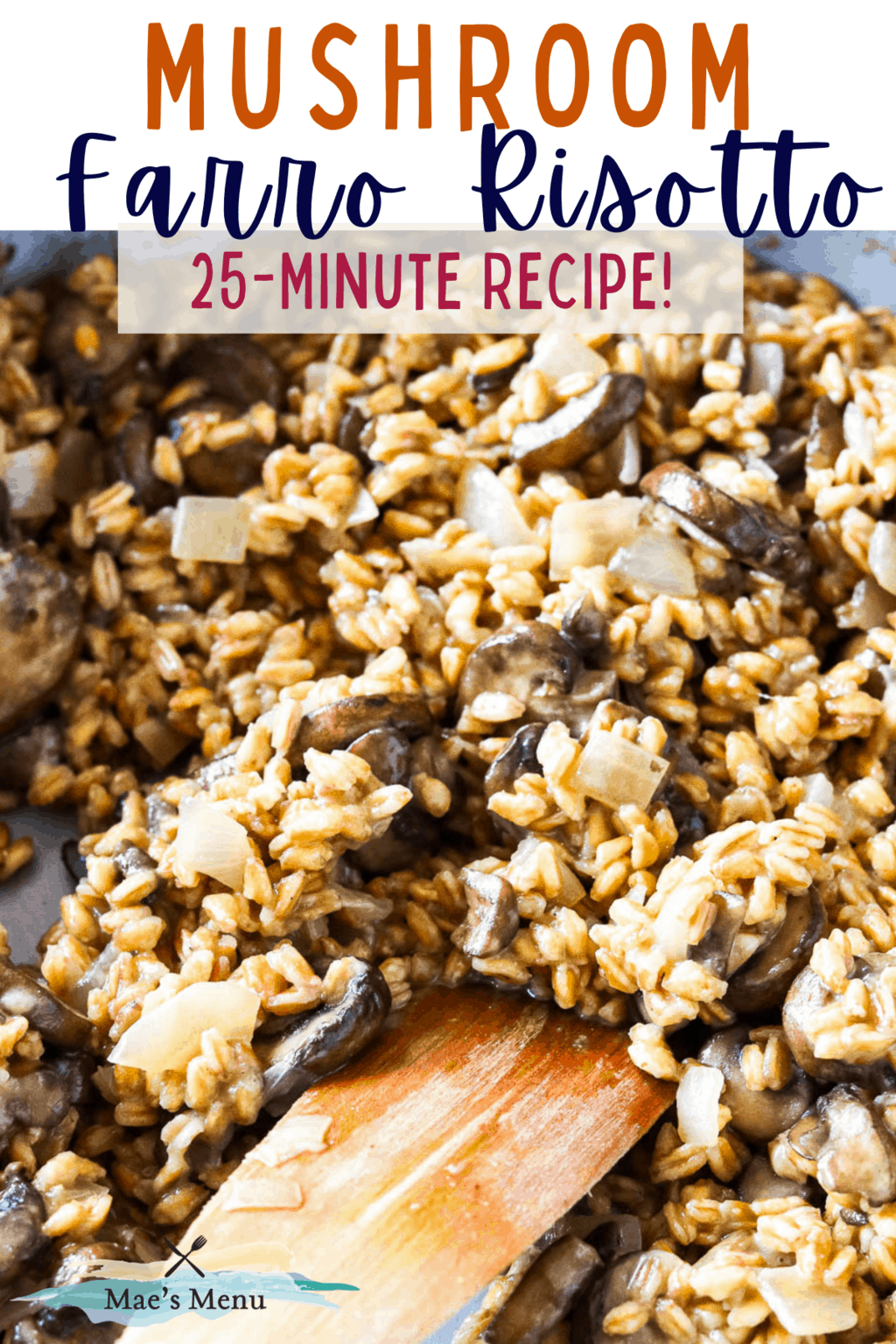 A pinterest pin for mushroom farro risotto with an up-close shot of a pan of the risotto
