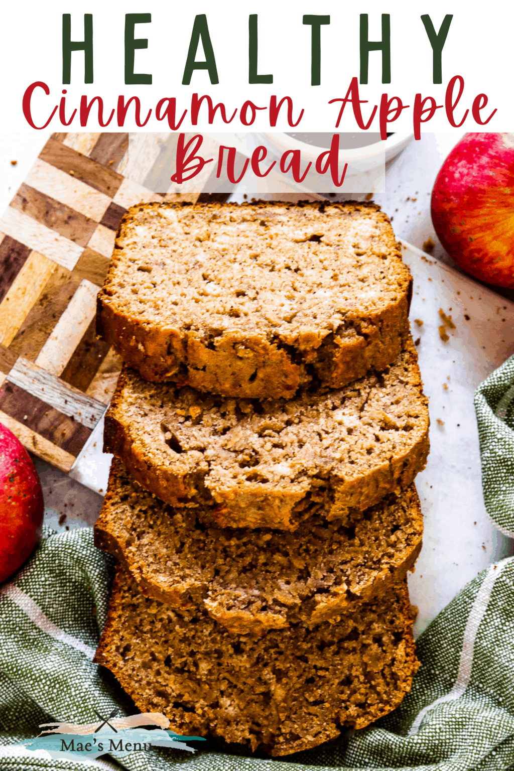 A pinterest pin for healthy apple bread with an overhead shot of the sliced bread on a cutting board